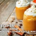 6 recipes you didn't know your slow cooker could make