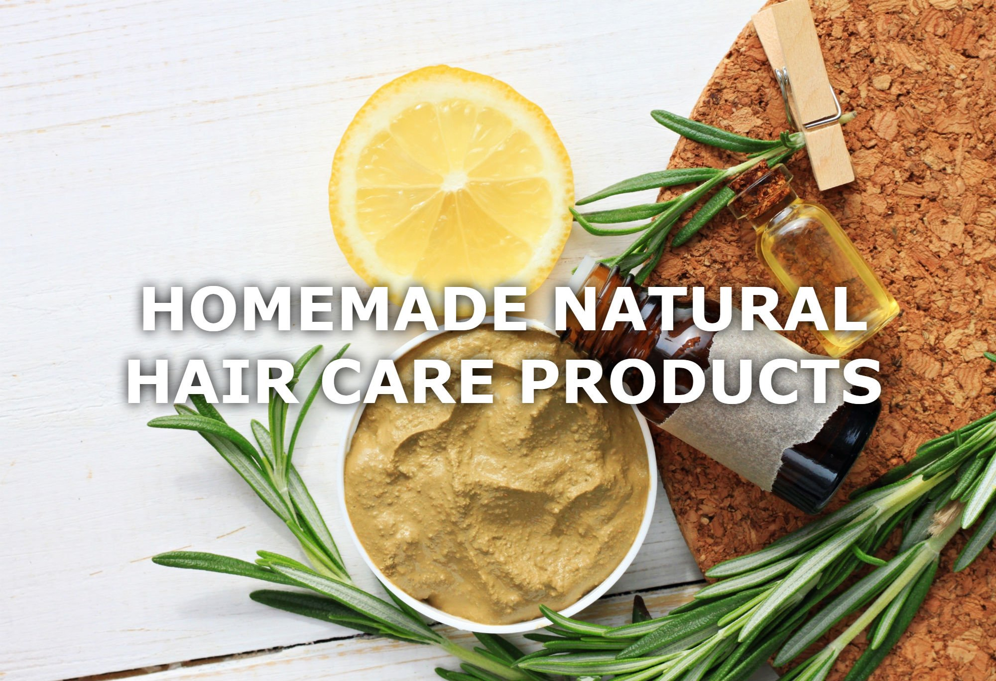 DIY Natural Hair Care Products