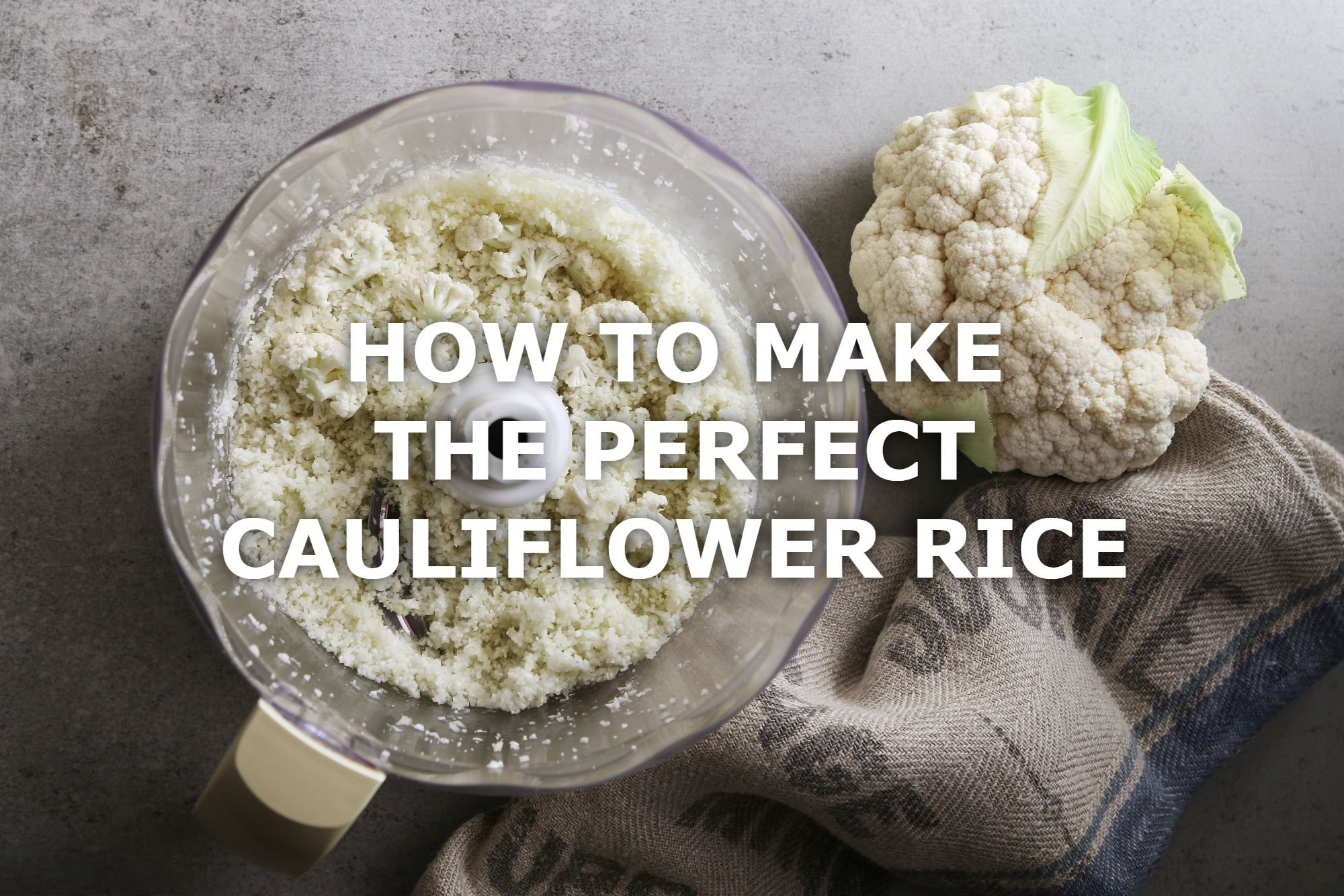 How To Make The Perfect Cauliflower Rice