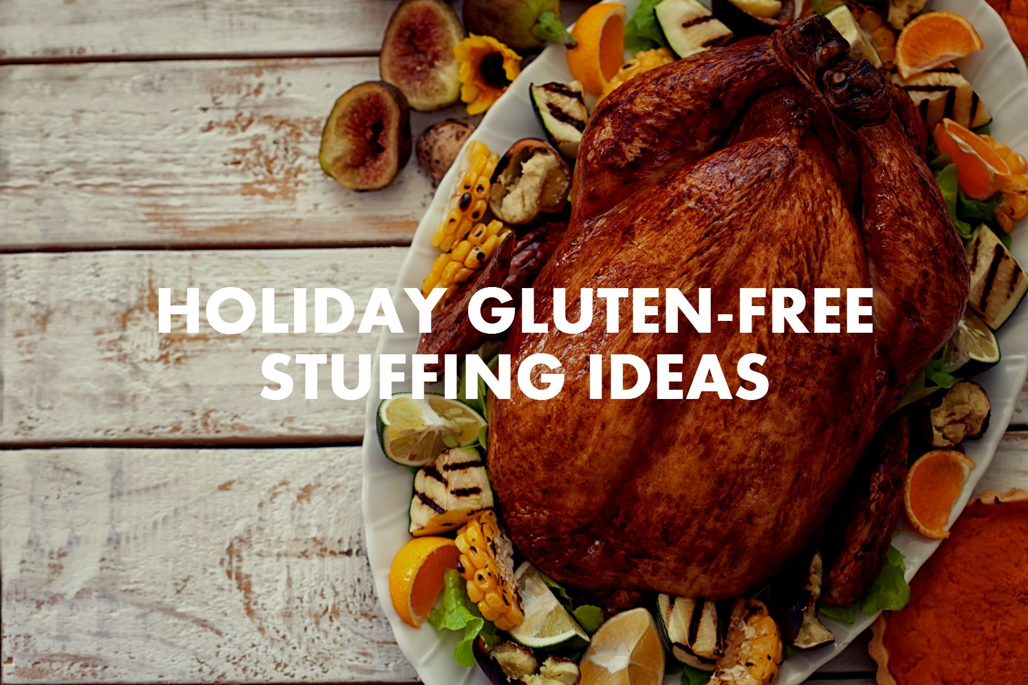 Holiday Gluten-free Stuffing Ideas